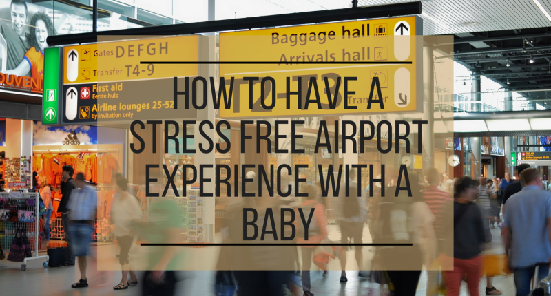 Stress-Free Airport Experience with a Baby