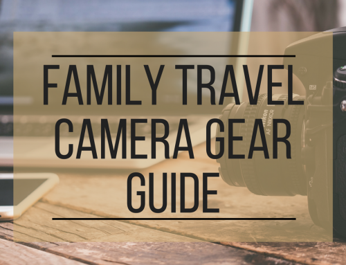 Family Travel Camera Gear Guide