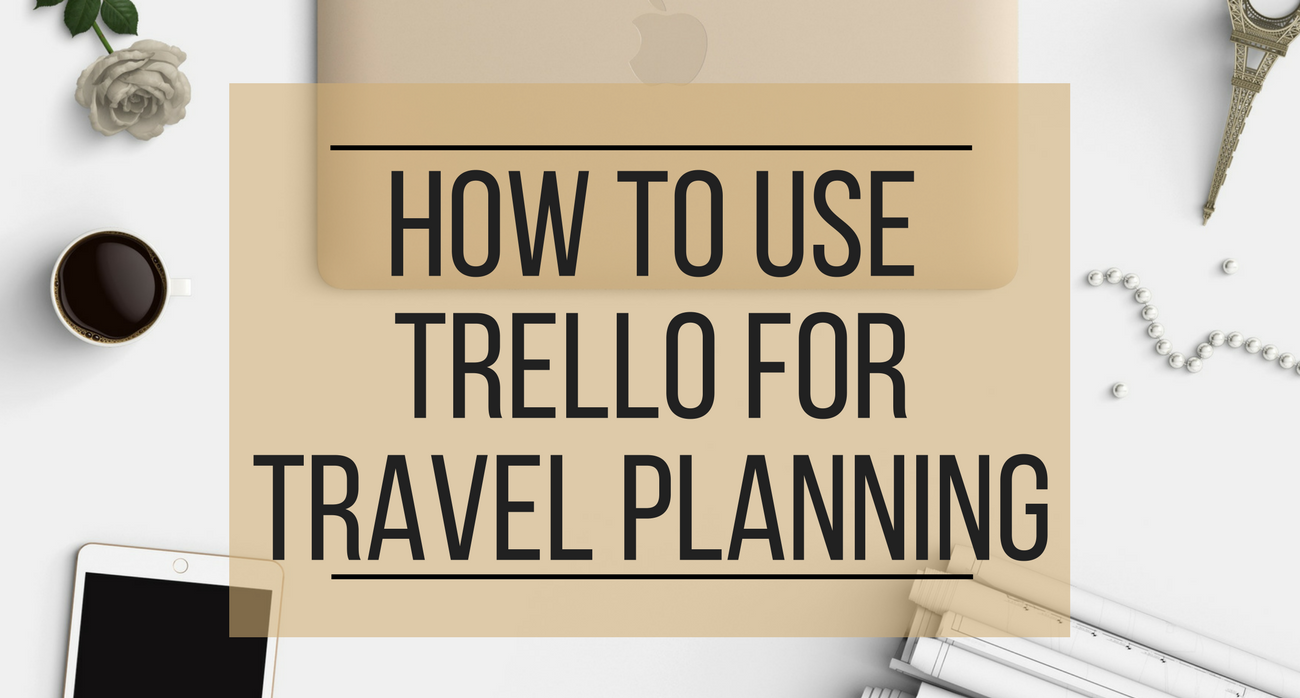How to Use Trello for Travel Planning