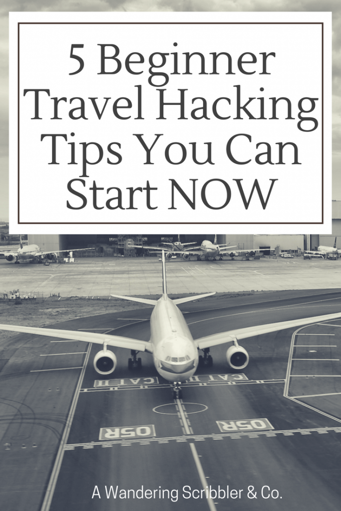 5 Beginner Travel Hacking Tips You Can Start NOW