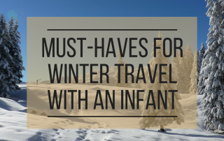 Must-Haves for Winter Travel with an Infant