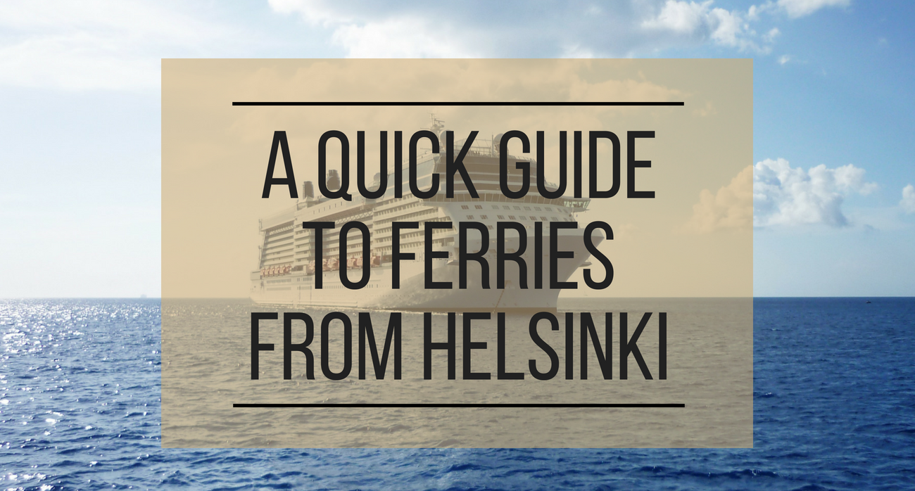 Quick Guide to Ferries in Helsinki