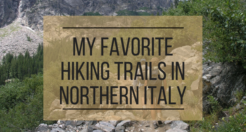 My Favorite Hiking Trails in Northern Italy