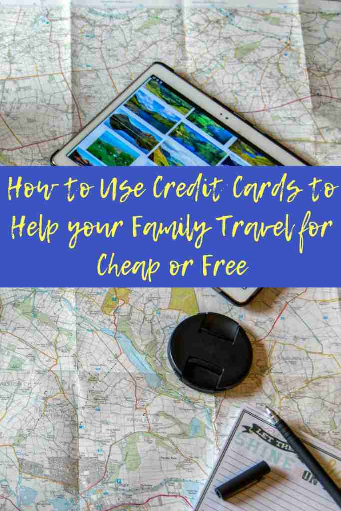 use credit cards to help your family travel cheap