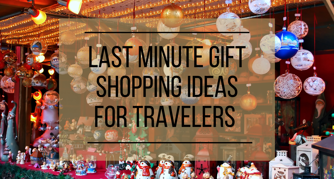 Last Minute Gift Ideas for Travelers