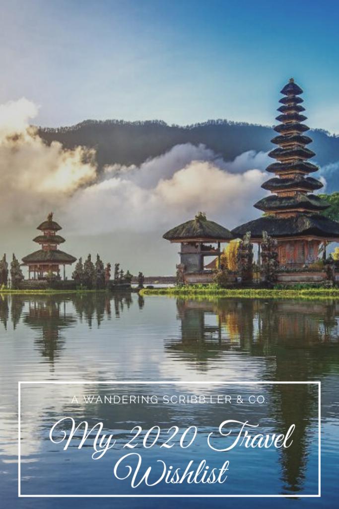 My 2020 Travel Wishlist