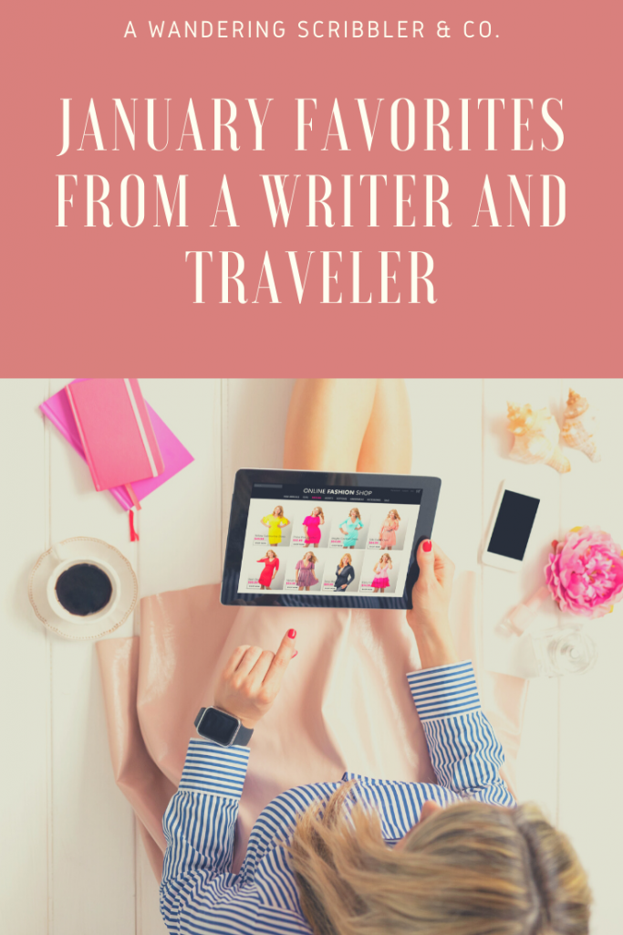 January Favorites from a Writer and Traveler