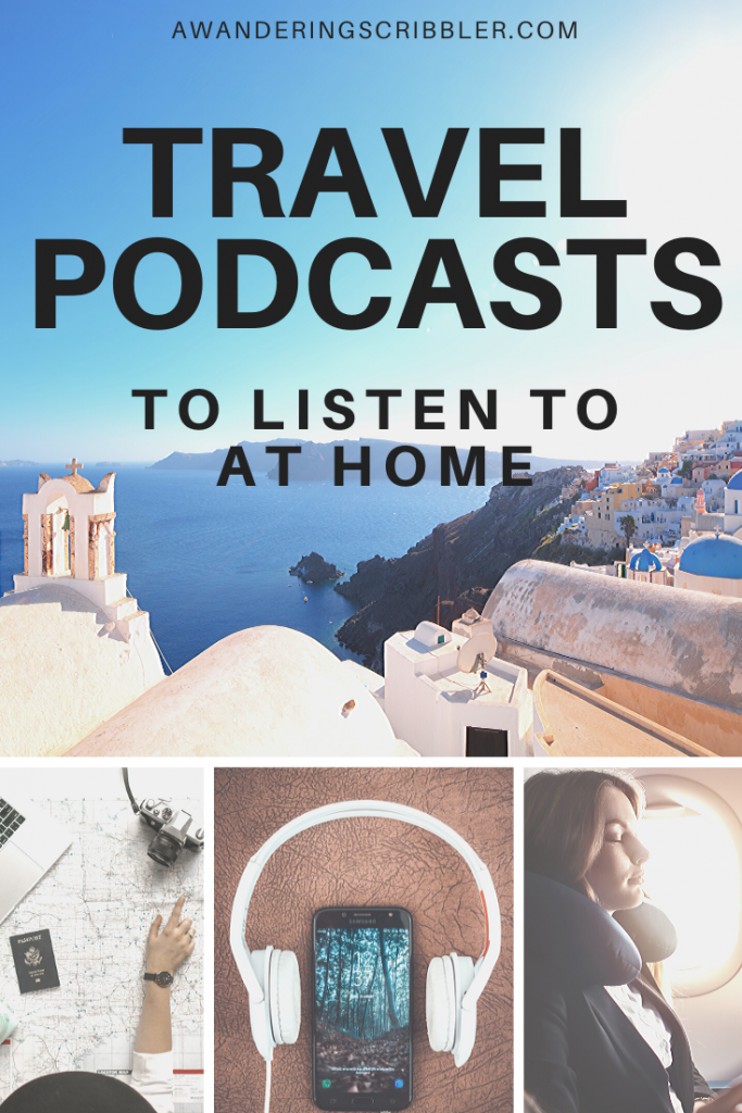 Travel Podcasts to Listen to at Home